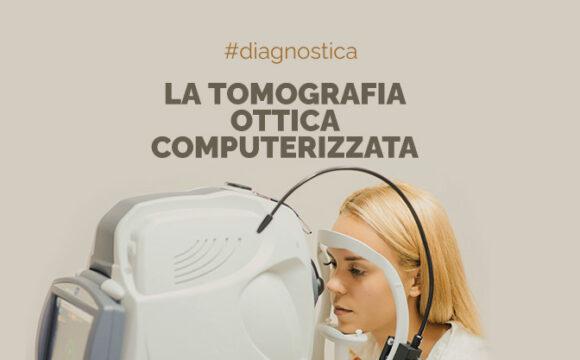 LaTomografia ottica computerizzata